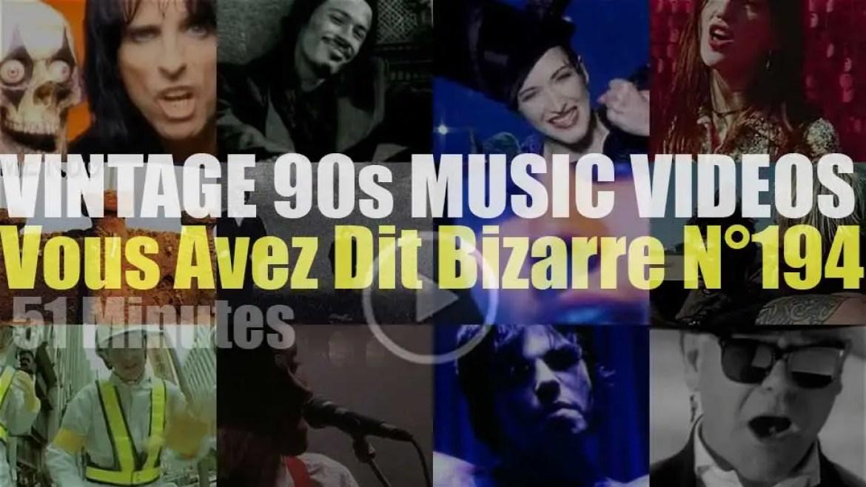 'Vous Avez Dit Bizarre'  N°194 – Vintage 90s Music Videos