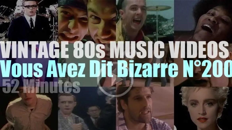 'Vous Avez Dit Bizarre'  N°200 – Vintage 80s Music Videos