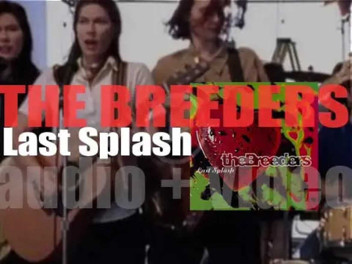 The Breeders release 'Last Splash,' their second album featuring 'Cannonball' (1993)