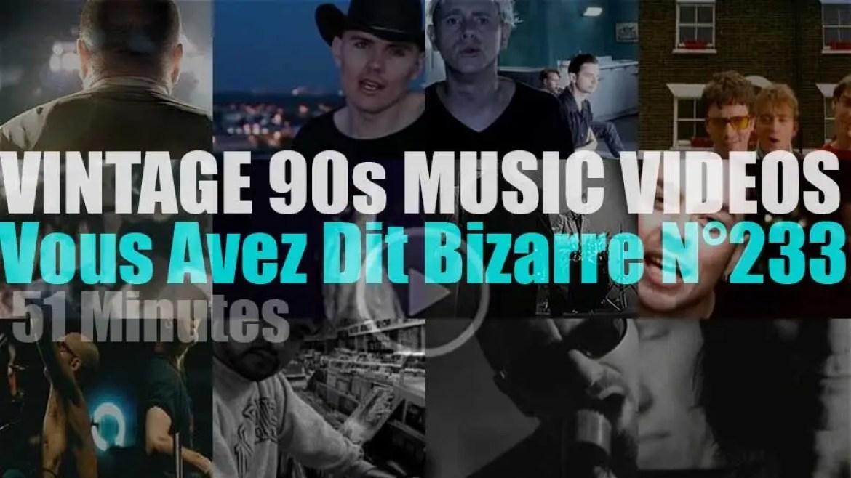 'Vous Avez Dit Bizarre'  N°233 – Vintage 90s Music Videos