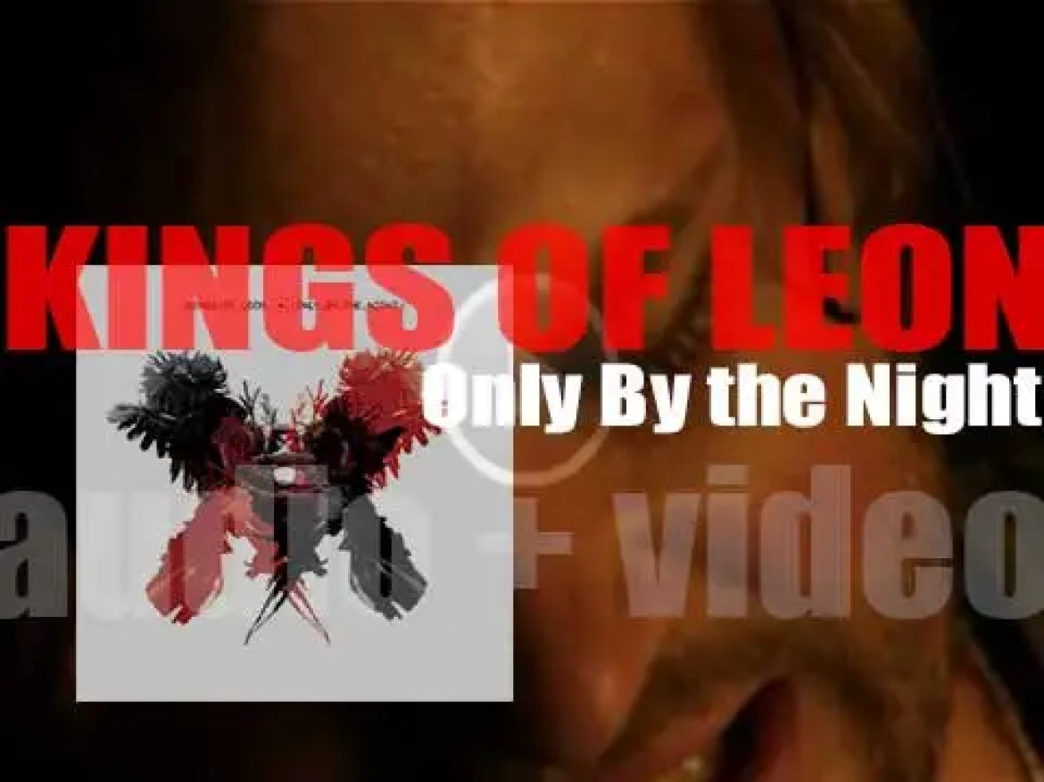 Kings of Leon release their fourth album : 'Only By the Night' (2008)