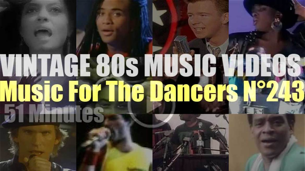 'Music For The Dancers' N°243 – Vintage 80s Music Videos
