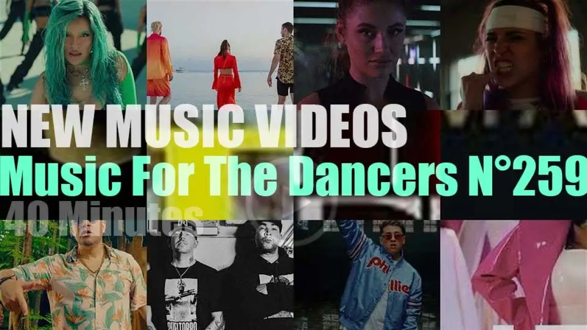 'Music For The Dancers' N°259 – New Music Videos