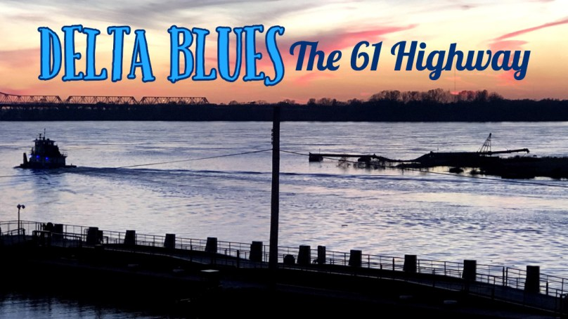 Delta Blues: The 61 Highway
