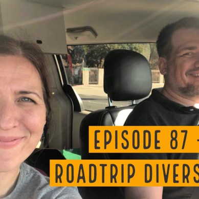 Episode 87 — Roadtrip Diversions