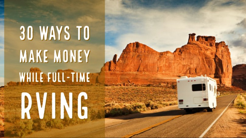 30 Ways To Make Money While Full-Time RVing