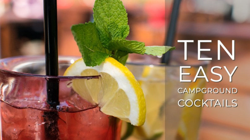10 Cocktails Perfect for the Campground