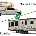 Truck Camper Vs Travel Trailer Which Is The Best For You Rv Pioneers
