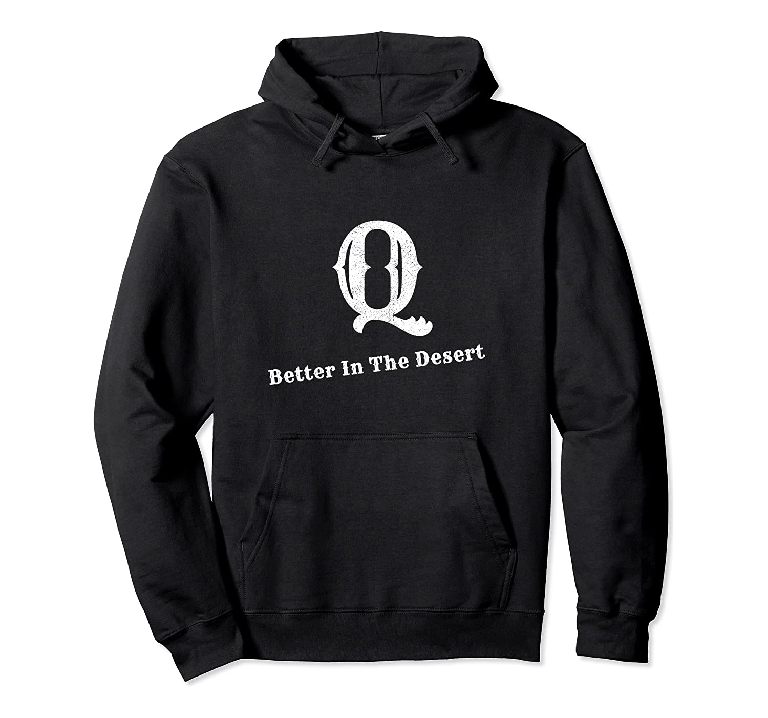 Q Better In The Desert Hoodie