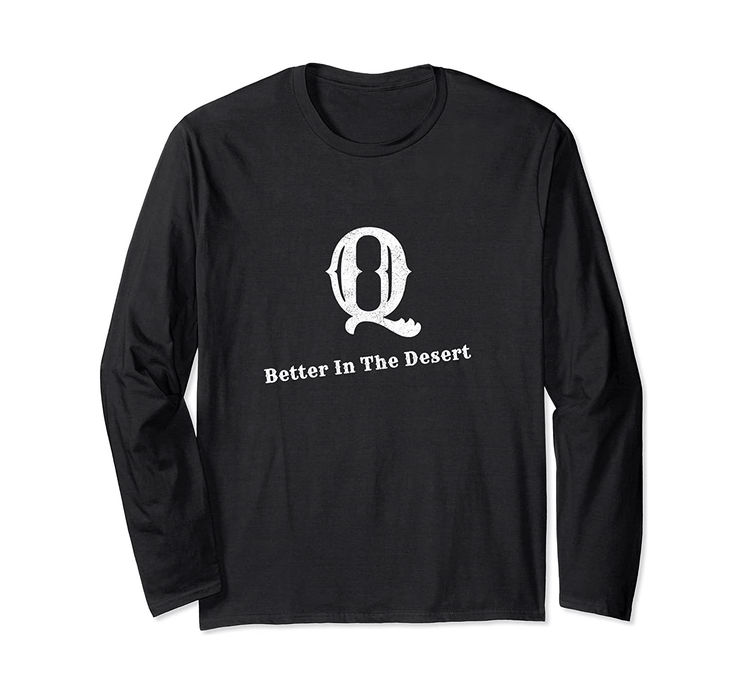 Q Better In The Desert Long Sleeve