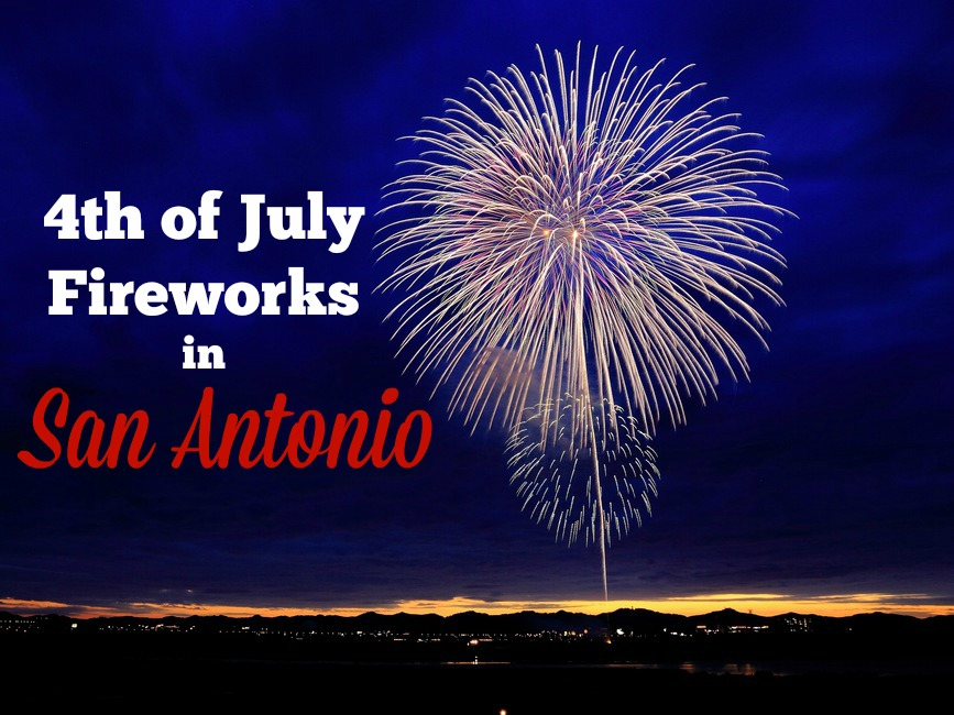 4th Of July Fireworks In San Antonio Texas Amp Surrounding