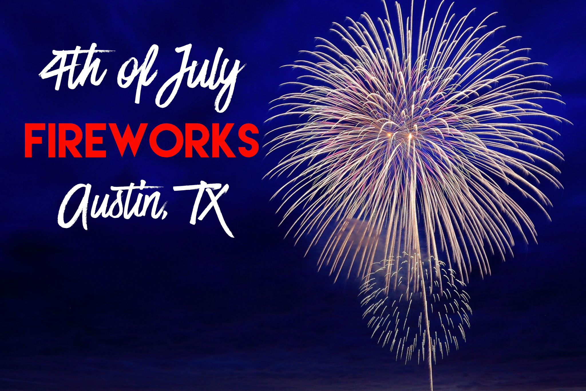 4th Of July Fireworks In Austin Texas Amp Surrounding Areas