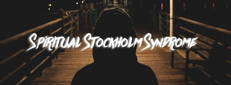 Spiritual Stockholm Syndrome – Apostolic Voice
