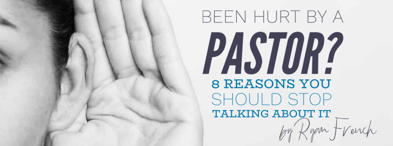 Been Hurt By A Pastor? (8 Reasons You Should Stop Talking
