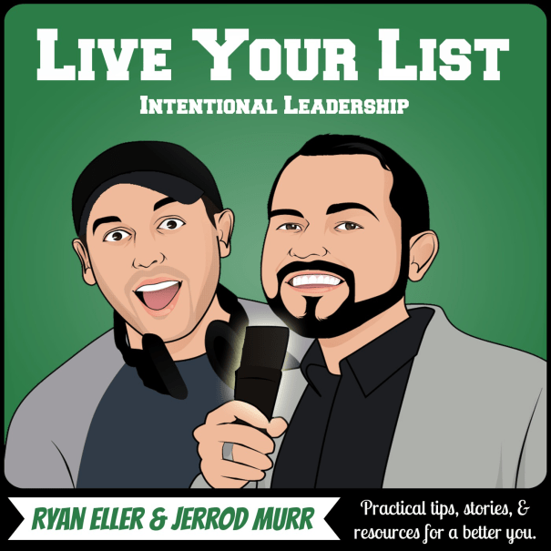The Live Your List Show with Jerrod Murr and Ryan Eller