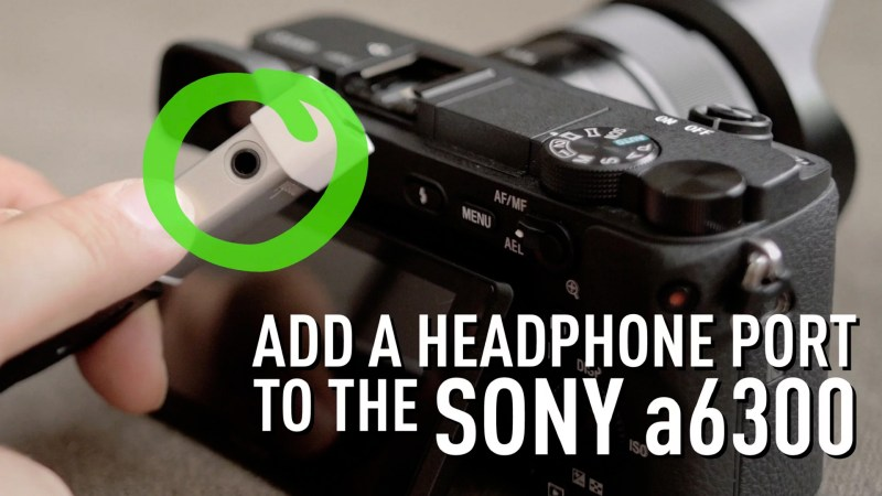Add a Headphone Port to your Sony a6300