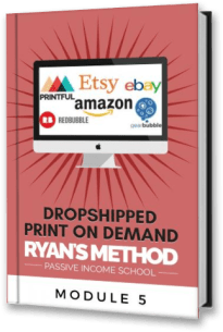Dropshipped Print on Demand Course: Module 5