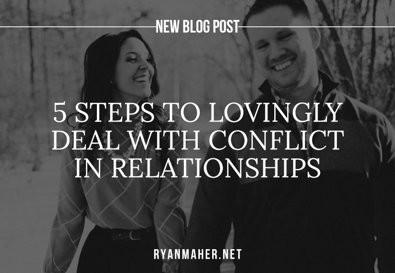 5 Steps to Lovingly Deal with Conflict in Relationships