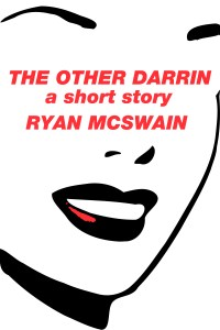 The Other Darrin: a short story