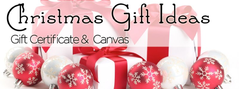 Christmas Gift Ideas [2 of 3] | Canvas or Gift Certificate - Christmas Gift Ideas [2 Of 3] Canvas Or Gift Certificate - Ryan O