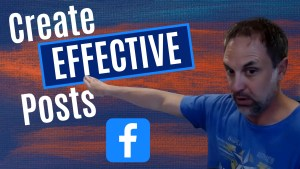 How To Create Effective Facebook Posts For Network Marketing