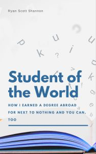 student of the world by ryan shannon ebook travel the world study cheap abroad study abroad low cost free study abroad study in europe