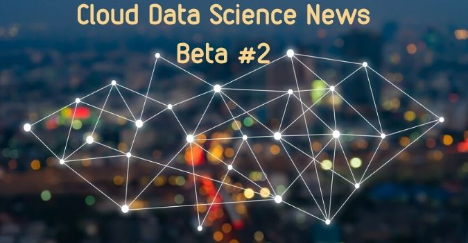 Cloud Data Science News Beta 2