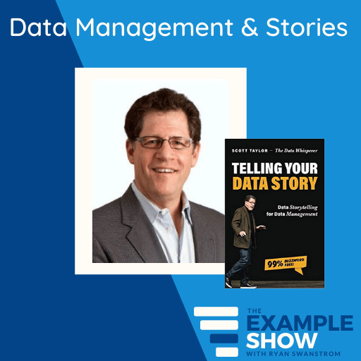 Data Management and Stories with Scott Taylor