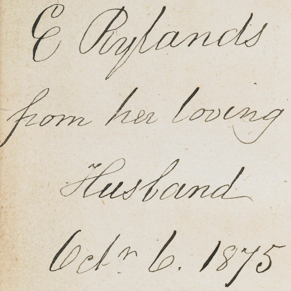 Inscription: 'E Rylands from her loving Husband Octr 6th 1875'