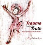 Trauma into Truth
