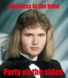 The Classic Mullet Business In The Front Party In The Back