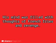 French Fries & Revenge