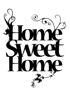 1000+ images about Home Sweet Home Signs and illustrations