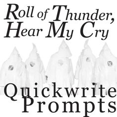 ROLL OF THUNDER, HEAR MY CRY Quickwrite Writing Prompts