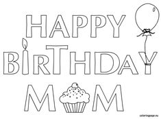 Happy birthday mom, Free coloring pages and Free coloring