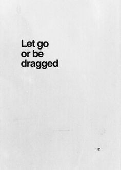 1000+ images about Let Go Or Be Dragged on Pinterest