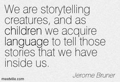 I found this quote by Jerome Bruner, a social social