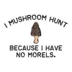 Find Morels Mushroom Hunting Midwest Morel Humor Men's