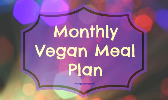 Month long vegan meal plan including recipes! A menu is the easiest way to eat v