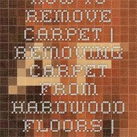 How to Remove Carpet | Removing Carpet from Hardwood ...
