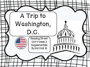 Reading Street A Trip to Washington, D.C. Unit 4 Week 3