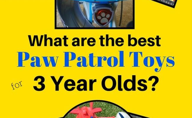 Paw Patrol Toys For 3 Year Old Boys We Re Going To Show