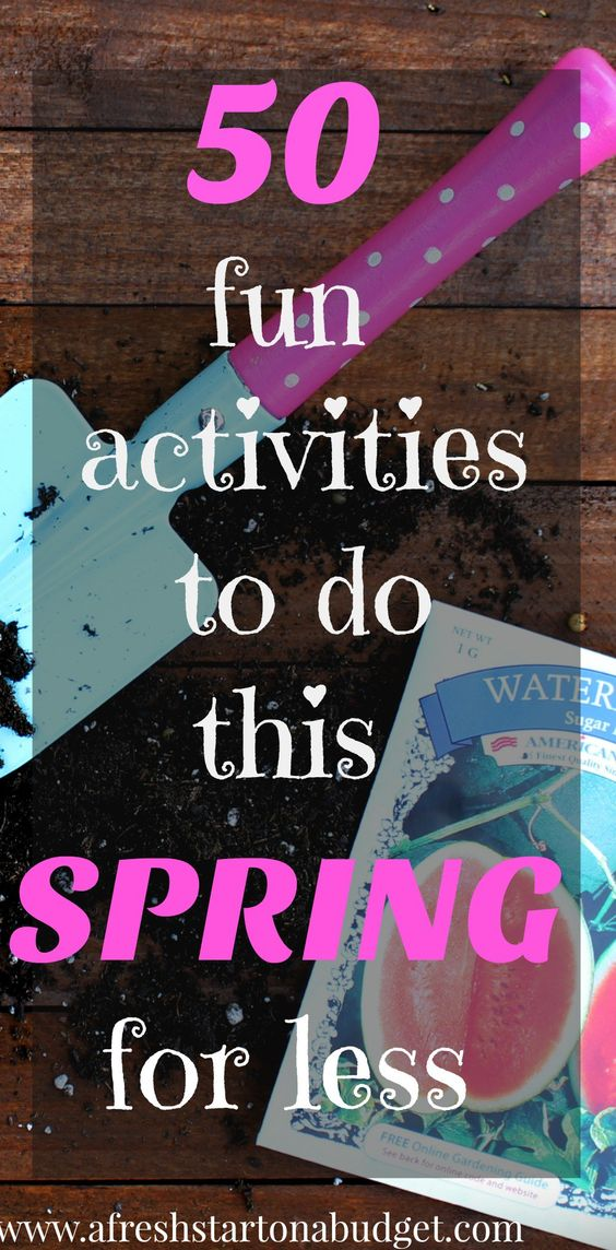 50 fun activities to do this spring for less. Spend time with your family indoors and outdoors this spring.: