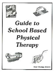 Guide to School Based Physical Therapy. Pinned by SOS Inc