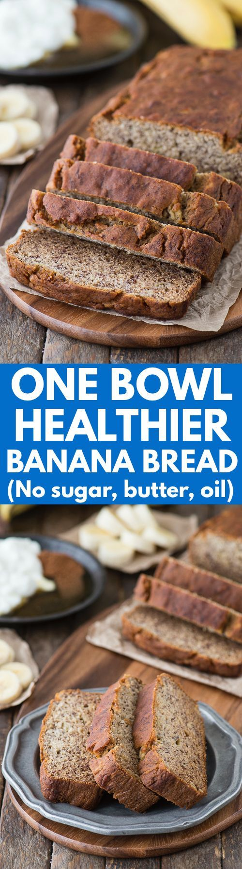 One bowl healthier banana bread recipe via The First Year with no sugar, butter, or oil!