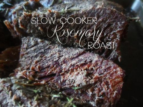 Slow Cooker Rosemary Roast | RaiasRecipes.com:
