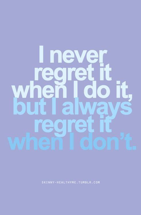 Workout Motivation: I have goals Damnit! You will never regret a workout: