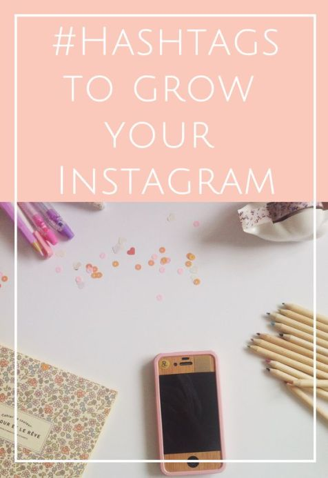 Instagram tips! How To Use Hashtags to Grow Your Instagram Following: