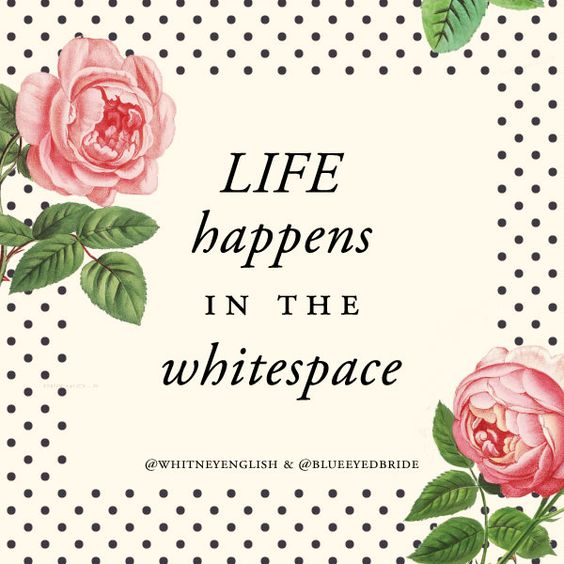 life happens in the white space: a great post on living with less from @Whitney English || blueeyedbride.com: