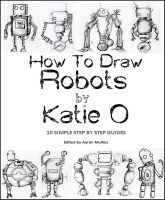 To draw, Robots and Katie o'malley on Pinterest